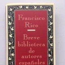 Libros de segunda mano: BREVE BIBLIOTECA DE AUTORES ESPAÑOLES - FRANCISCO RICO. Lote 244734155