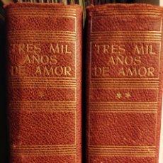 Libros de segunda mano: TRES MIL AÑOS DE AMOR EN TREINTA Y UN NOVELAS. 2 TOMOS. PRIMERA EDICION 1956. JOSE JANES EDITOR.. Lote 244878050