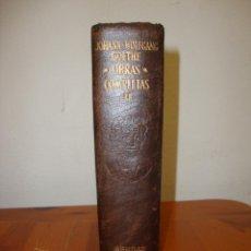 Libros de segunda mano: OBRAS COMPLETAS, II - JOHANN WOLFGANG GOETHE - AGUILAR, CORTES DECORADOS. Lote 244951125