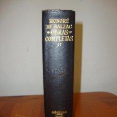 Libros de segunda mano: OBRAS COMPLETAS, II - HONORÉ DE BALZAC - AGUILAR, 1972. Lote 244951230