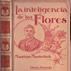 Libros de segunda mano: LA INTELIGENCIA DE LAS FLORES - MAURICIO MAETERLINK - MONTANER Y SIMON 1914. Lote 244977855
