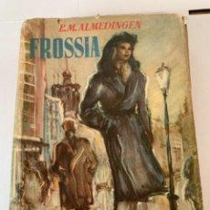 Libros de segunda mano: FROSSIA, AUTORA E.M. ALMEDINGEN, (BOLS 3). Lote 245931035