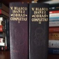 Libros de segunda mano: VICENTE BLAADCO IBÁÑEZ. OBRAS COMPLETAS I Y II. Lote 245997320