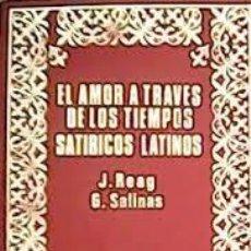 Libros de segunda mano: EL AMOR A TRAVÉS DE LOS TIEMPOS JOSEPH REAG Y SATÍRICOS LATINOS LUCILIO Y HORACIO G SALINAS. Lote 246037365