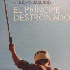 Libros de segunda mano: EL PRÍNCIPE DESTRONADO. MIGUEL DELIBES. Lote 246043935