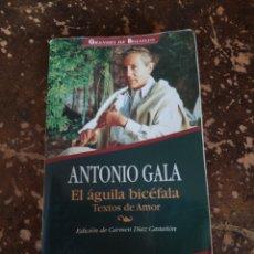 Libros de segunda mano: EL ÁGUILA BICÉFALA, TEXTOS DE AMOR (ANTONIO GALA) (ESPASA CALPE). Lote 246228280