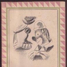 Libros de segunda mano: RAMÓN GOMEZ DE LA SERNA - EL CIRCO - MONIGOTE DE PAPEL 1943. Lote 289778383