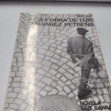 Libros de segunda mano: VIDA Y OBRA DE LUIS ÁLVAREZ PETREÑA. MAX AUB. EDITORIAL SEIX BARRAL, S.A. 1971. Lote 247286410
