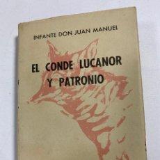 Libros de segunda mano: EL CONDE LUCANOR Y PATRONIO. INFANTE DON JUAN MANUEL. CRISOL Nº 102. ÁVILA, 1962. 3ª ED. PAGS: 514. Lote 248024750