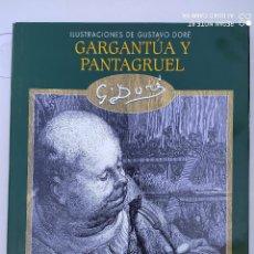 Libros de segunda mano: GARGANTUA Y PANTAGRUEL GUSTAVO DORE. Lote 248210580