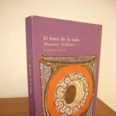 Livres d'occasion: MAESTRO ECKHART: EL FRUTO DE LA NADA Y OTROS ESCRITOS (SIRUELA, 1999) MUY RARO. Lote 249357025