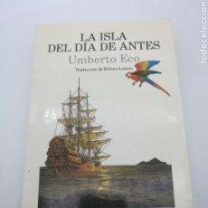 Libros de segunda mano: LA ISLA DEL FIN DE ANTES 1 EDICIÓN 1995 UMBERTO ECO. Lote 251516950