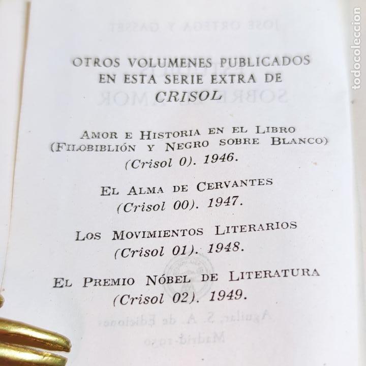 Libros de segunda mano: José Ortega y Gasset. Estudio sobre el amor. Crisolín nº 03. 1ª edición. Aguilar. 1950. - Foto 3 - 251591395