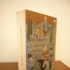 Livros em segunda mão: IBN YUBAYR: A TRAVÉS DEL ORIENTE (RIHLA) ALIANZA EDITORIAL, 2007. RARA EDICIÓN.. Lote 251721720