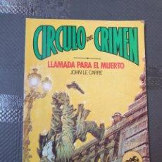 Libros de segunda mano: CÍRCULO DEL CRIMEN JOHN LE CARRE. Lote 252309170