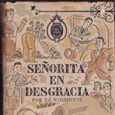 Livres d'occasion: SEÑORITA EN DESGRACIA - P. G. WODEHOUSE - JOSÉ JANÉS EDITOR 1947. Lote 253003190