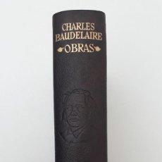 Libros de segunda mano: CHARLES BAUDELAIRE, OBRAS (ED. AGUILAR, PRIMERA EDICIÓN MÉXICO 1961). Lote 253894390