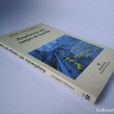 Libros de segunda mano: MICHEL HOULLEBECQ. AMPLIACIÓN DEL CAMPO DE BATALLA. Lote 254033505