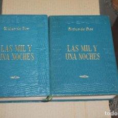 Libros de segunda mano: LAS MIL Y UNA NOCHES, EL ARCO DE EROS, LOS 2 VOLUMENES, AÑO 1962, E.D.A.F. Lote 254209870