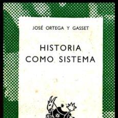 Libros de segunda mano: COLECCION AUSTRAL. Nº 1440. JOSE ORTEGA Y GASSET. HISTORIA COMO SISTEMA.. Lote 254649275