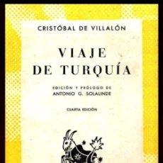Libros de segunda mano: COLECCION AUSTRAL. Nº 246. CRISTOBAL DE VILLALON. VIAJE DE TURQUIA. ED. ANTONIO G. SOLALINDE.. Lote 254650095
