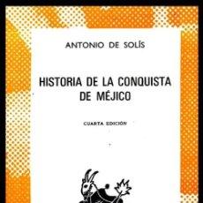 Libros de segunda mano: COLECCION AUSTRAL. Nº 699. ANTONIO DE SOLIS. HISTORIA DE LA CONQUISTA DE MEJICO.. Lote 254655055