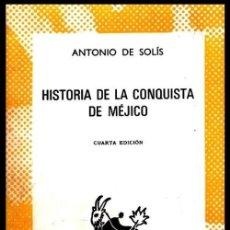 Libros de segunda mano: COLECCION AUSTRAL. Nº 699. ANTONIO DE SOLIS. HISTORIA DE LA CONQUISTA DE MEJICO.. Lote 254655085