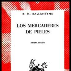 Libros de segunda mano: COLECCION AUSTRAL. Nº 517. R.M. BALLANTINE. LOS MERCADERES DE PIELES.. Lote 254655885