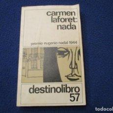 Libros de segunda mano: CARMEN LAFORET : NADA EDICIONES DESTINO 1981 Nº 57. Lote 254847005