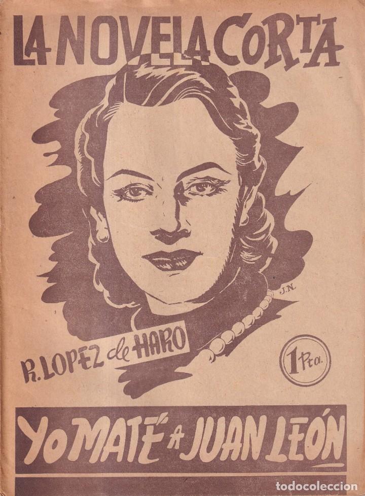 LA NOVELA CORTA 4 - YO MATÉ A JUAN LEÓN - R. LOPEZ DE HARO (Libros de Segunda Mano (posteriores a 1936) - Literatura - Narrativa - Clásicos)