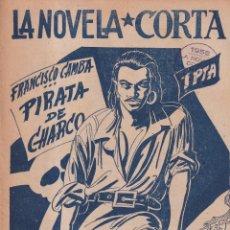 Libros de segunda mano: LA NOVELA CORTA 50 - PIRATA DE CHARCO - FRANCISCO CAMBA. Lote 254885180