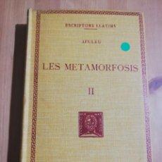 Libros de segunda mano: LES METAMORFOSIS. LLIBRES VI-XI, VOLUM II (APULEU). Lote 256085285