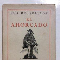 Libros de segunda mano: EL AHORCADO ECA DE QUEIROZ. Lote 256087650