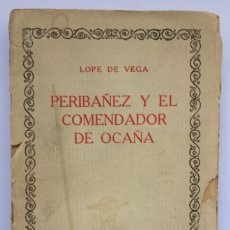 Libros de segunda mano: PERIBAÑEZ Y EL COMENDADOR DE OCAÑA - LOPE DE VEGA. Lote 257422790