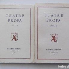 Libros de segunda mano: LIBRERIA GHOTICA. TEATRE PROFÀ. 2 VOLUMS. 1962. EDITORIAL BARCINO. ELS NOSTRES CLASSICS.. Lote 258045900