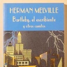 Livres d'occasion: MELVILLE, HERMAN - BARTLEBY, EL ESCRIBIENTE Y OTROS CUENTOS - MADRID 2004. Lote 260001030