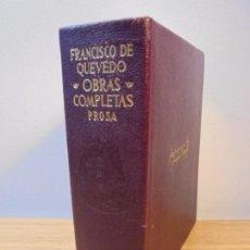 Libros de segunda mano: FRANCISCO DE QUEVEDO. OBRAS COMPLETAS. PROSA. TOMO I. EDITORIAL AGUILAR 1966. Lote 260386050