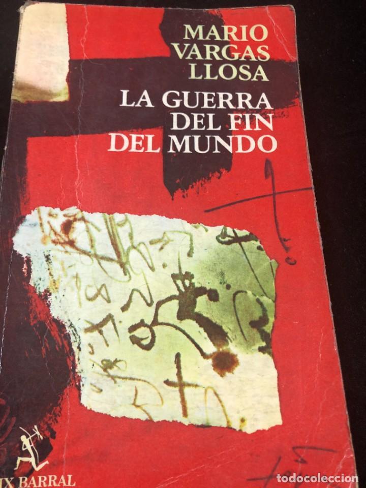 LA GUERRA DEL FIN DEL MUNDO MARIO VARGAS LLOSA, SEIX BARRAL 1981 1ª EDICIÓN. (Libros de Segunda Mano (posteriores a 1936) - Literatura - Narrativa - Clásicos)
