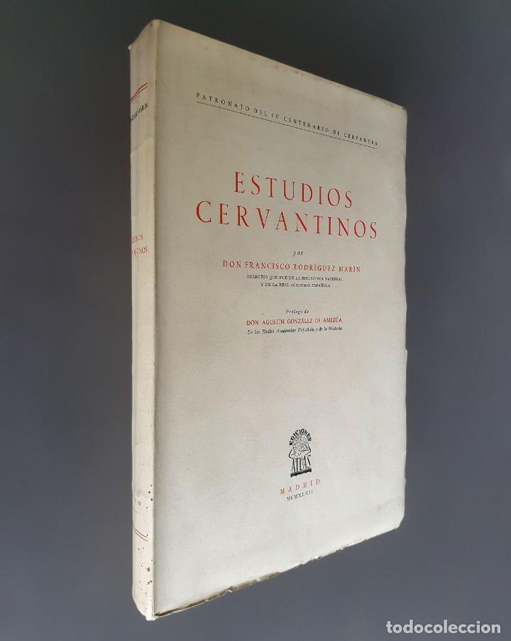 ESTUDIOS CERVANTINOS. D. FRANCISCO RODRÍGUEZ MARÍN. PATRONATO DE IV CENTENARIO DE CERVANTES. 1942 (Libros de Segunda Mano (posteriores a 1936) - Literatura - Narrativa - Clásicos)