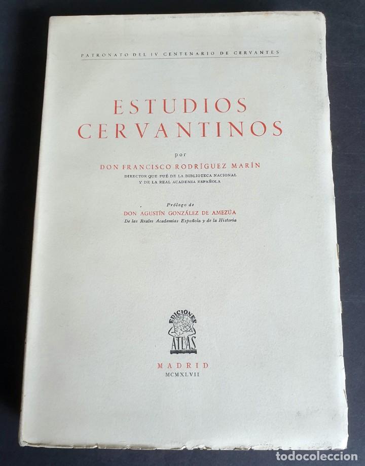 Libros de segunda mano: Estudios Cervantinos. D. Francisco Rodríguez Marín. Patronato de IV Centenario de Cervantes. 1942 - Foto 2 - 261586970