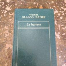 Livros em segunda mão: LA BARRACA (VICENTE BLASCO IBAÑEZ) (ORBIS). Lote 261672405