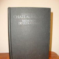 Libri di seconda mano: MEMORIAS DE ULTRATUMBA - FRANÇOIS RENÉ DE CHATEAUBRIAND - CATEDRA. Lote 261986780