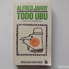 Libros de segunda mano: LIBRERIA GHOTICA. ALFRED JARRY. TODO UBU. 1981. ILUSTRADO.. Lote 262902035