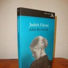 Libros de segunda mano: JUDITH FURSTE - ADDA RAVNKILDE - ALBA RARA AVIS, MUY BUEN ESTADO. Lote 262985730