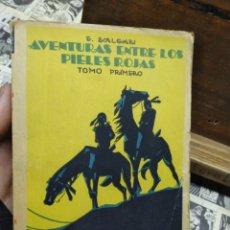 Libros de segunda mano: AVENTURAS ENTRE LOS PIELES ROJAS. TOMO PRIMERO. SALGARI. CALLEJA.. Lote 263009725