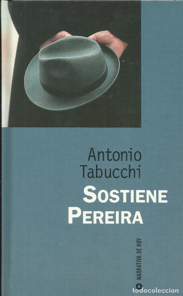 SOSTIENE PEREIRA / ANTONIO TABUCCHI. (Libros de Segunda Mano (posteriores a 1936) - Literatura - Narrativa - Clásicos)