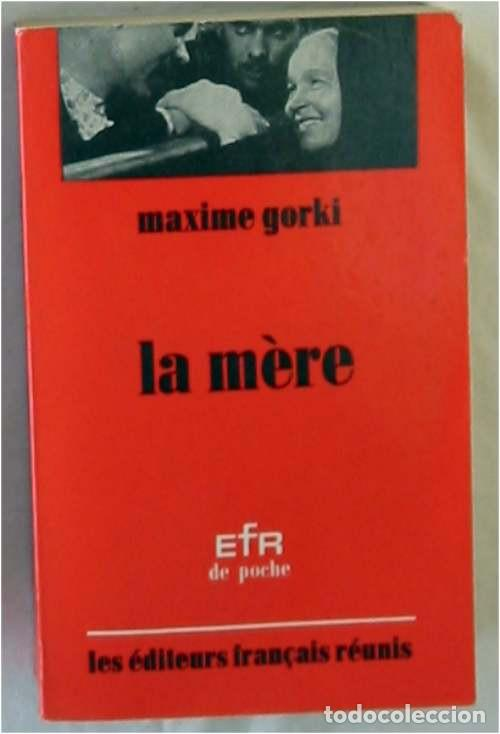 LA MERE - MAXIME GORKI - LES EDITEURS FRANÇAIS REUNIS 1974 - EN FRANCÉS - VER DESCRIPCIÓN (Libros de Segunda Mano (posteriores a 1936) - Literatura - Narrativa - Clásicos)