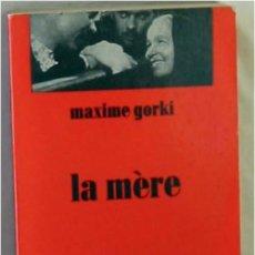 Libros de segunda mano: LA MERE - MAXIME GORKI - LES EDITEURS FRANÇAIS REUNIS 1974 - EN FRANCÉS - VER DESCRIPCIÓN. Lote 263022085