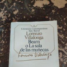 Libros de segunda mano: BEARN O LA SALA DE LAS MUÑECAS (LORENZO VILLALONGA) (SEIX BARRAL). Lote 263030890