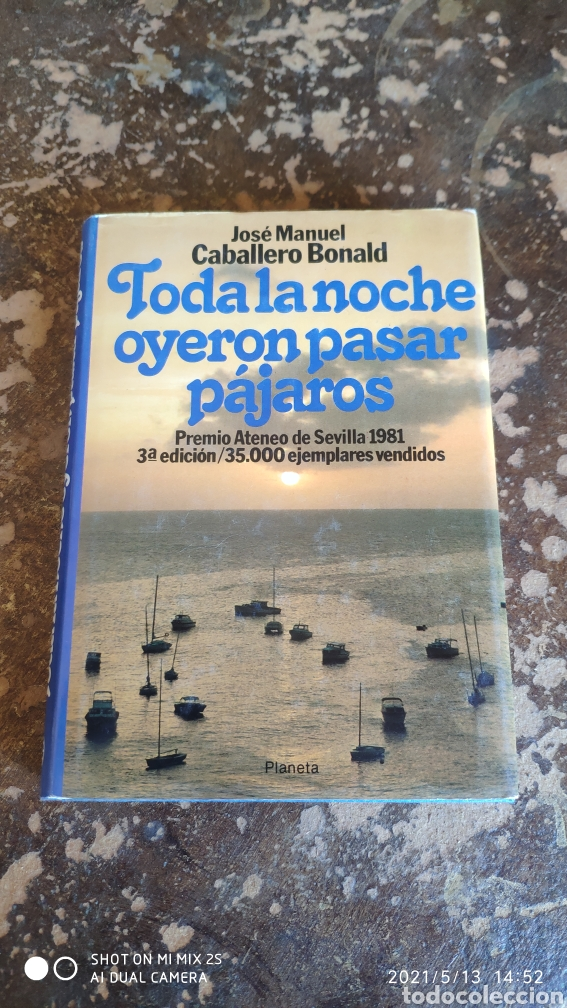 TODA LA NOCHE OYERON PASAR PAJAROS (JOSE MANUEL CABALLERO BONALD) (PLANETA) (Libros de Segunda Mano (posteriores a 1936) - Literatura - Narrativa - Clásicos)
